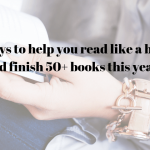 9 ways to help you read like a boss and finish 50+ book this year